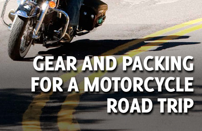 Gear and packing for a motorcycle road trip